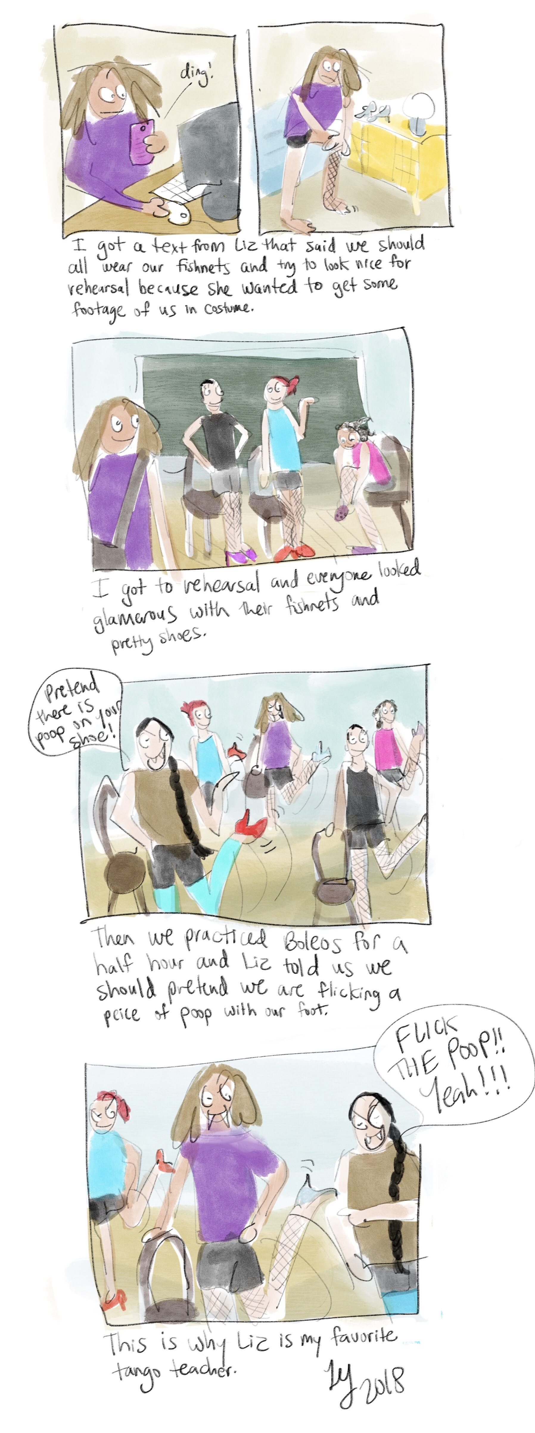 This is an autobiographical comic about Argentine Tango. My tango teacher is so funny because she is not snobby at all. She told us that when we do a boleo we should pretend we are trying to flick a piece of poop off of our shoe.